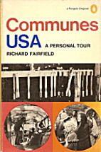 Communes USA: A Personal Tour by Richard…