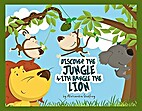 Discover The Jungle With Bangle The Lion!: A…