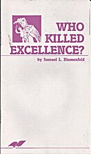 Who Killed Excellence? by Samuel L.…