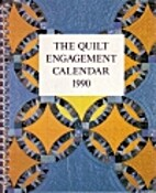 The Quilt Engagement Calendar 1990 by Cyril…
