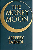 The money moon; a romance by Jeffery Farnol