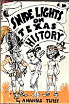 Snide lights on Texas history by pseud.…