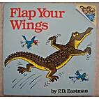 Flap Your Wings (Beginner Books(R)) by P. D.…