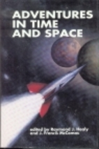 Adventures in Time and Space by Raymond J.…