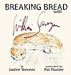 BREAKING BREAD with William Saroyan by…