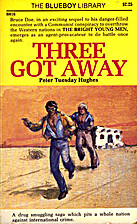 Three Got Away by Peter Tuesday Hughes