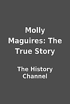 Molly Maguires: The True Story by The…