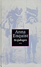 De ijsdragers by Anna Enquist