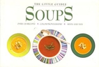 Soups (Little Guides) by Janine Flew