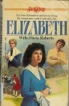 Elizabeth by Willo Davis Roberts