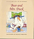 Bear and Mrs. Duck by Elizabeth Winthrop