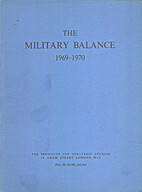 The Military Balance, 1969-1970 by The…
