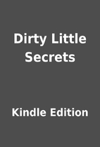 Dirty Little Secrets by Kindle Edition