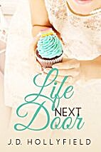 Life Next Door by J.D. Hollyfield
