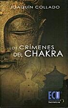 Los Crimenes del Chakra by Joaquín Collado