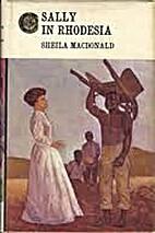 Sally in Rhodesia by Sheila MacDonald