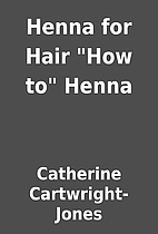 Henna for Hair How to Henna by Catherine…