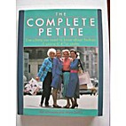 The Complete Petite: Everything You Need to…