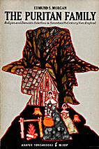 The Puritan family; religion & domestic…