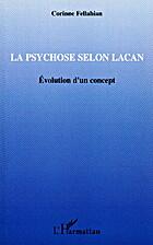 La psychose selon Lacan. Evolution du…