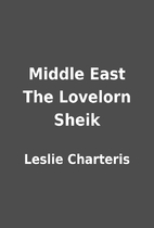 Middle East The Lovelorn Sheik by Leslie…