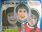 MIRROR MIRROR by Janet Bates E R Reilly