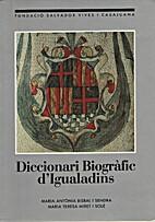 Diccionari biogràfic d'igualadins by…