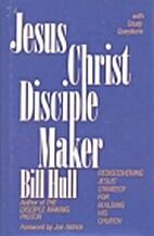 Jesus Christ Disciple Maker: Rediscovering…
