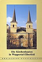 Die Kirchenbauten in Wuppertal-Elberfeld by…