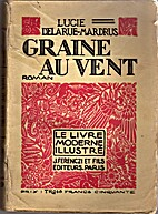 Graine au Vent by Lucie Delarue-Mardrus