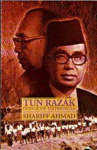 Tun Razak: Prince of Titiwangsa by Shariff…