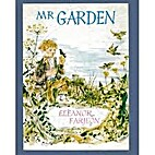 Mr. Garden by Eleanor Farjeon
