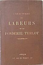 Caractères de labeurs de la fonderie Turlot…