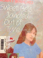 Sweet Bells Jangled Out of Tune by Robin F.…