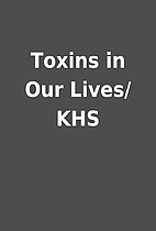 Toxins in Our Lives/KHS
