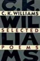 Selected Poems by C. K. Williams
