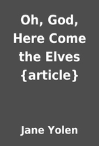 Oh, God, Here Come the Elves {article} by…