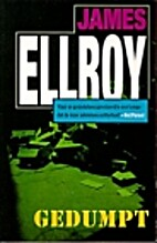 Gedumpt by James Ellroy