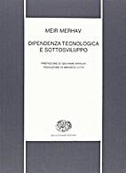 Dipendenza tecnologica e sottosviluppo by…