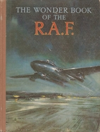 The Wonder book of the R.A.F by Harry…