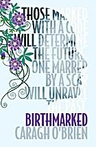 Birthmarked (Birthmarked Trilogy) by Caragh…