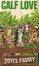 Calf Love by Joyce Fussey