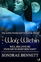The Wolf Within (Alpine Woods Shifters) by…