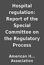 Hospital regulation: Report of the Special…