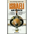 Illustrated Guide to the Israeli Air Force…