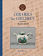 Ceramics for children, 1650-1835 by Rick…