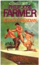 A Feast Unknown by Philip José Farmer