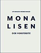 Monalisen der Vorstädte by Ute Mahler