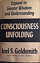 Consciousness Unfolding by Joel S. Goldsmith