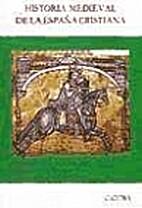 Historia medieval de la España cristiana by…